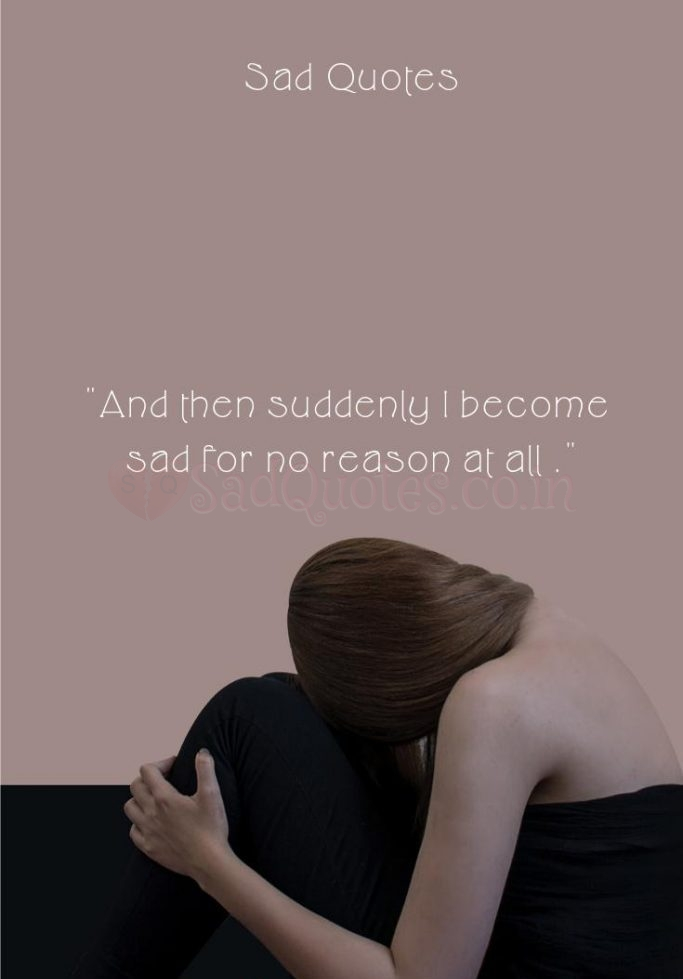 And then suddenly i become - Sad Love Quotes