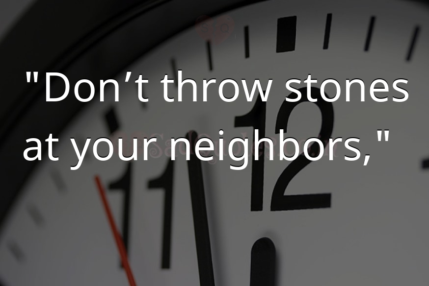 Don't throw stones - Time  Quotes