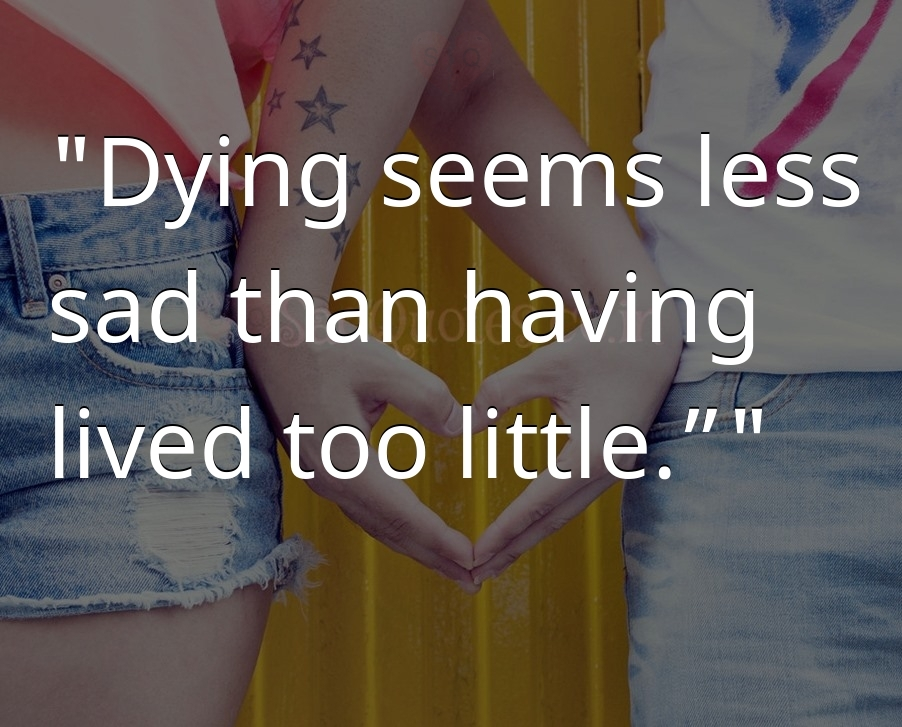 Dying seems less - Sad Love Quotes