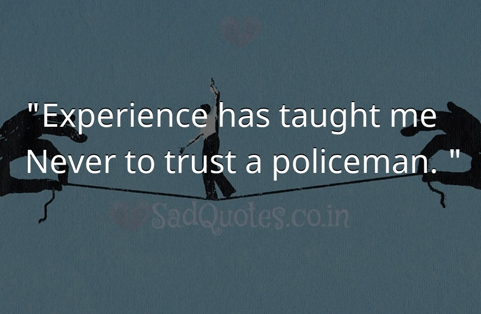 Experience has taught me  - Trust Quotes