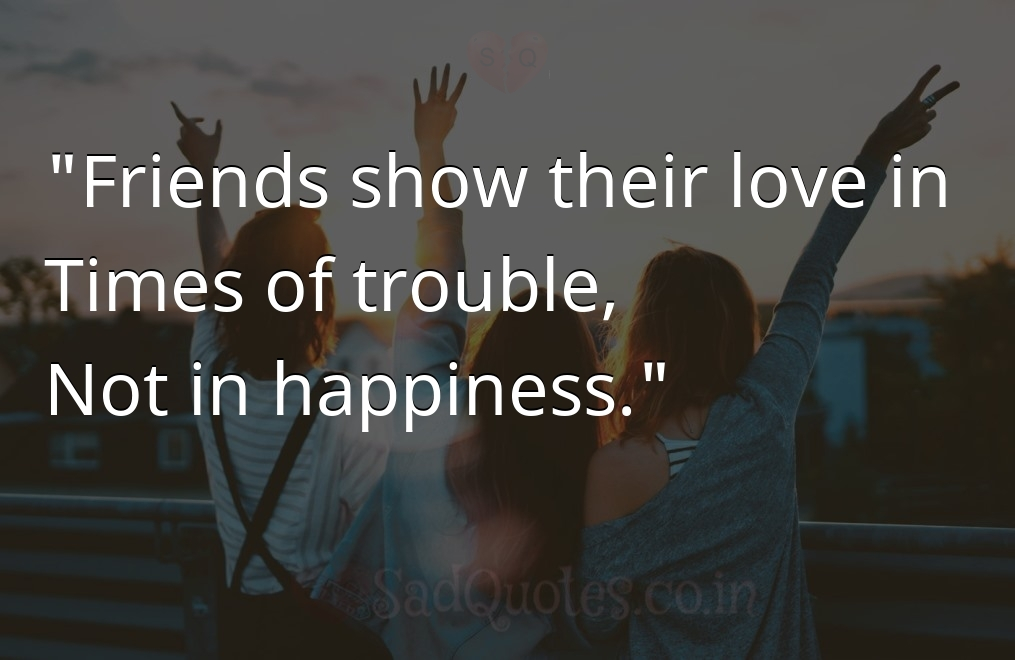 Friends show their love in  - Friendship Quotes