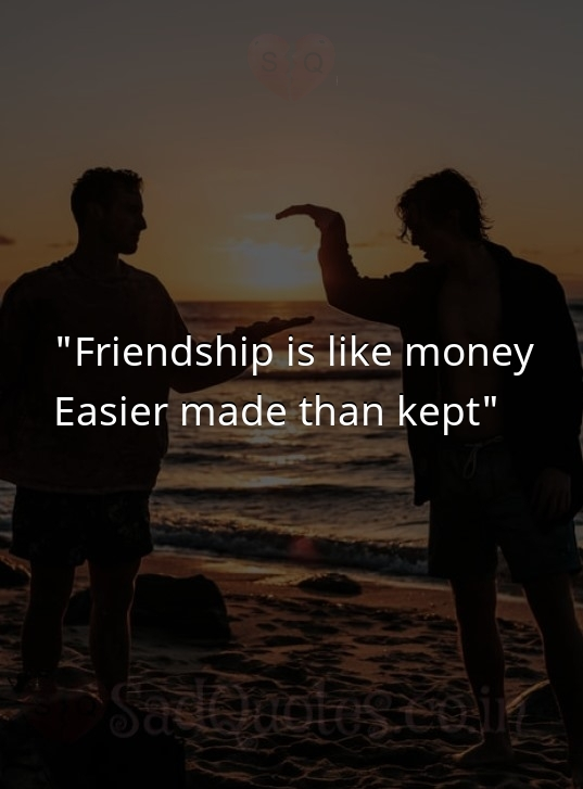 Friendship is like money - Friendship Quotes