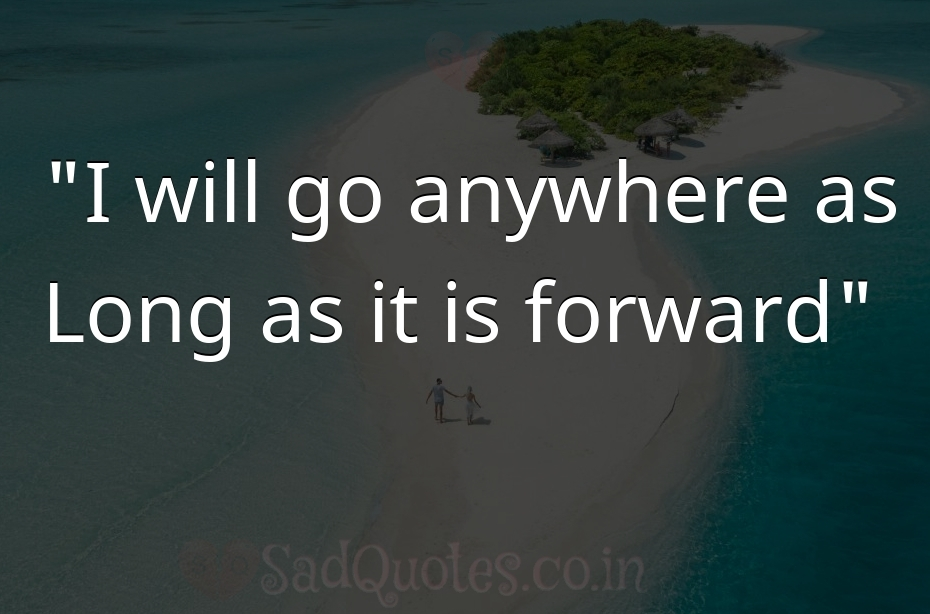 I will go anywhere as - Inspirational Quotes