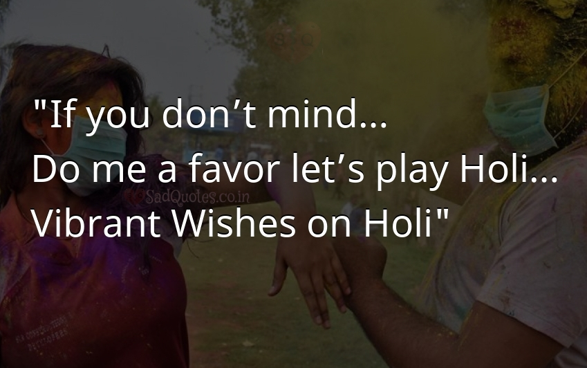 If you don't mind - Holi Quotes