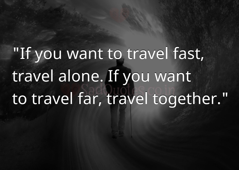 If you want to travel fast, - Death Quotes