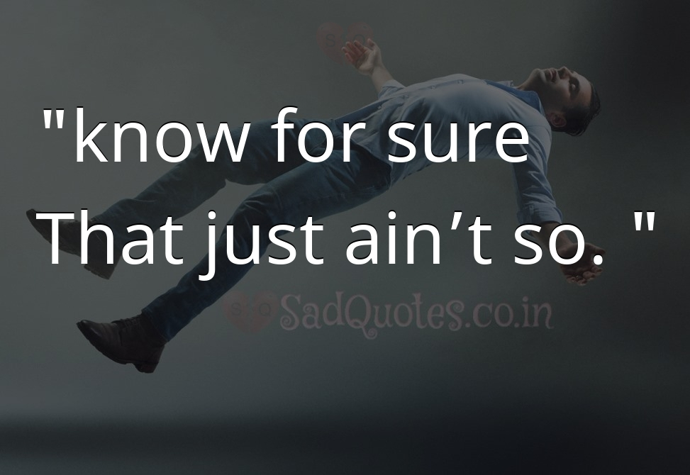 know for sure - Death Quotes