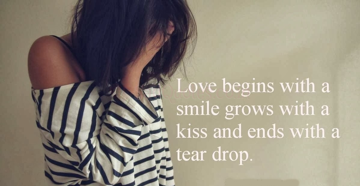 Love begins with a smile, grows wit a kiss - Sad Love Quotes