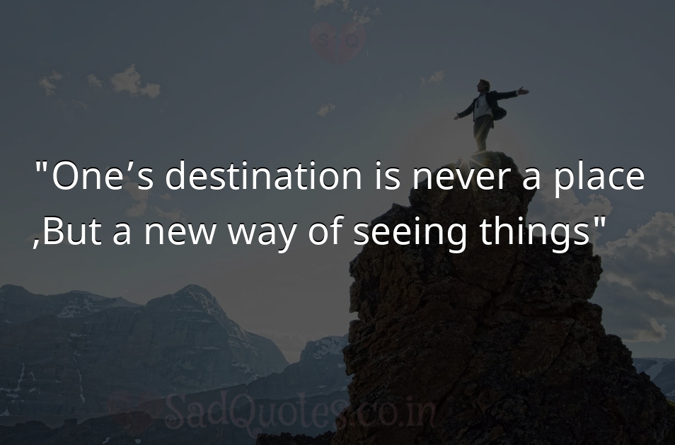 One's destination is never  - Inspirational Quotes