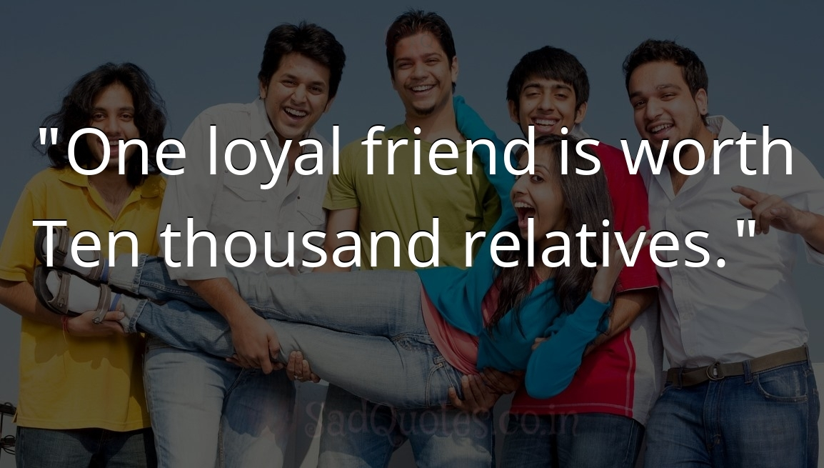 One loyal friend - Friendship Quotes