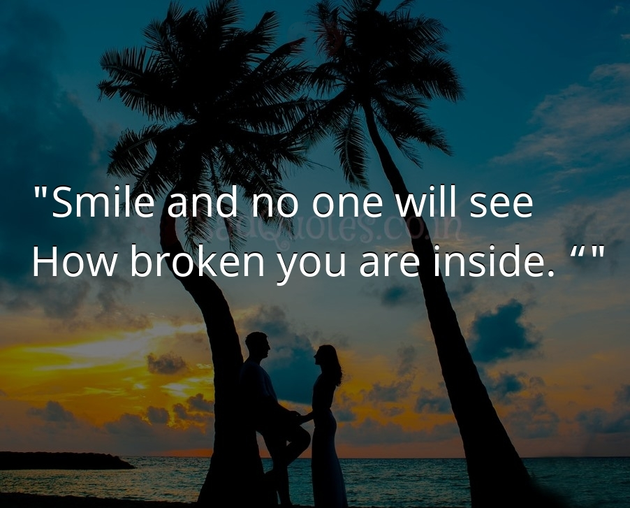 Smile and no one will see - Sad Love Quotes