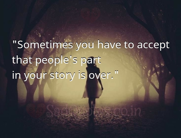 Sometimes you have to accept - Sad Love Quotes