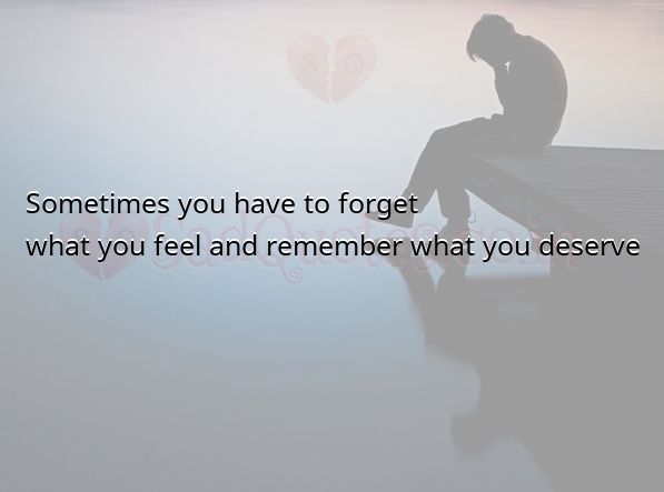 Sometimes you have to forget - Sad Love Quotes