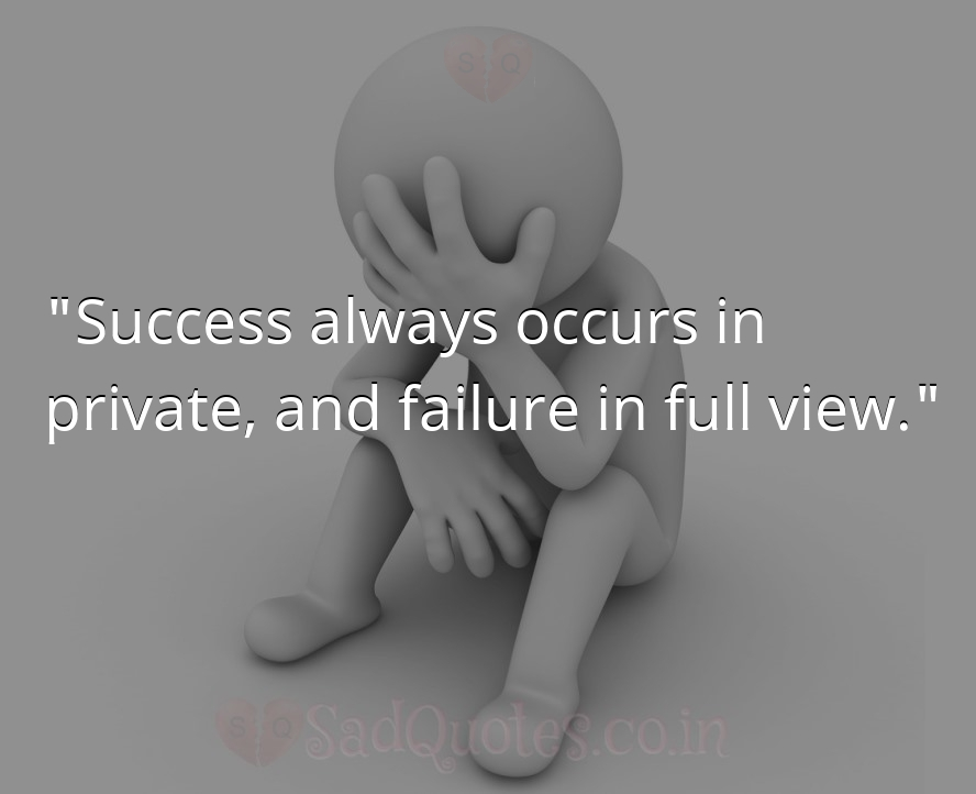Success always occurs in  - Failure Quotes
