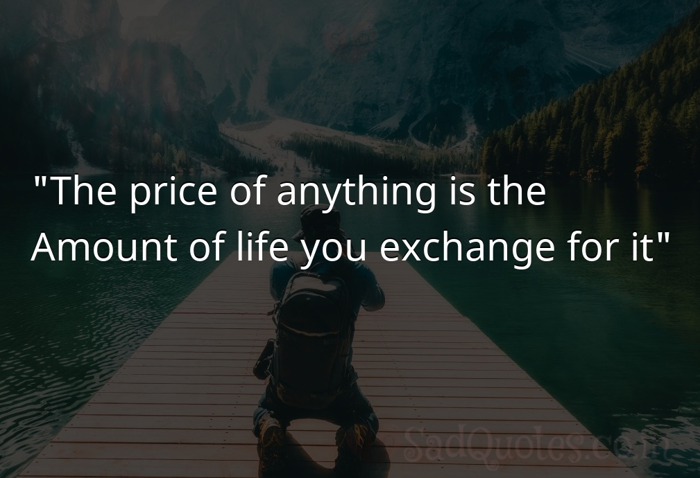 The price of anything is the - Inspirational Quotes