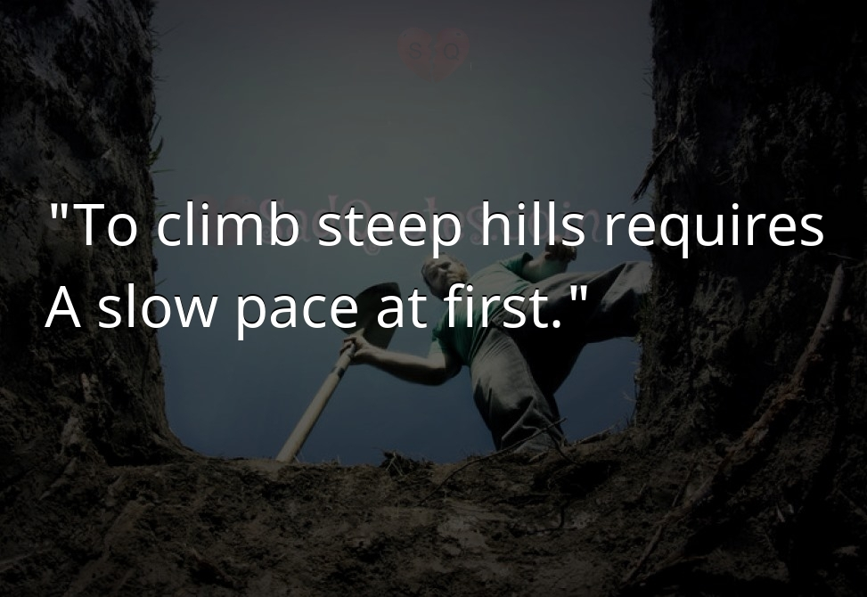 To climb steep hills requires - Death Quotes