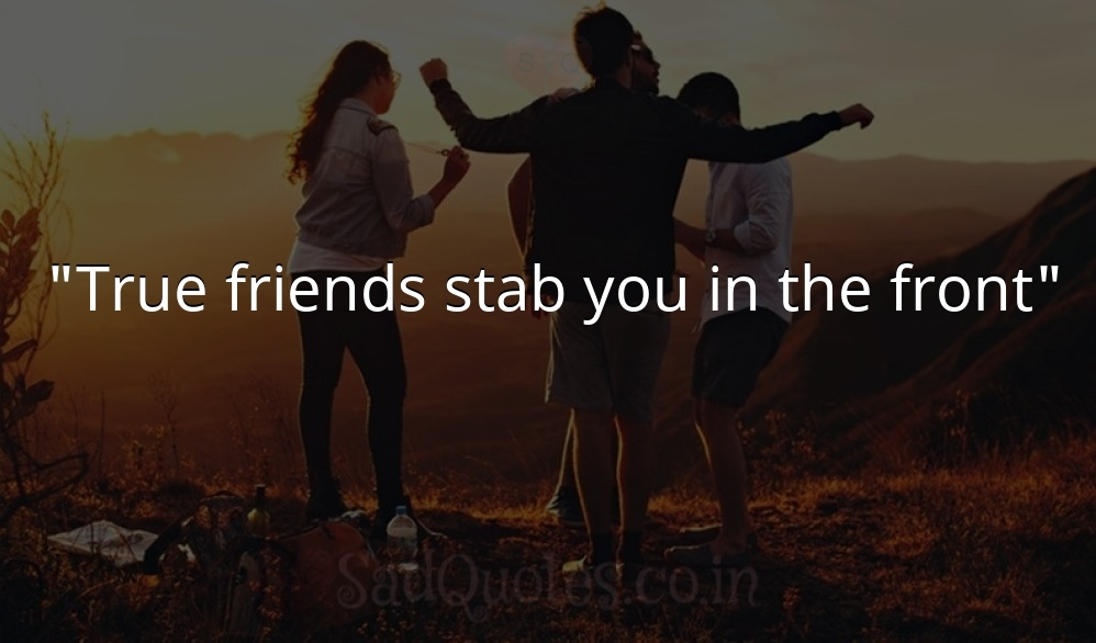 True friends stab - Friendship Quotes