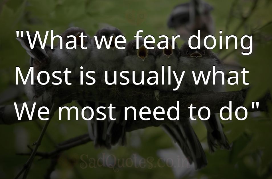 What we fear doing - Inspirational Quotes