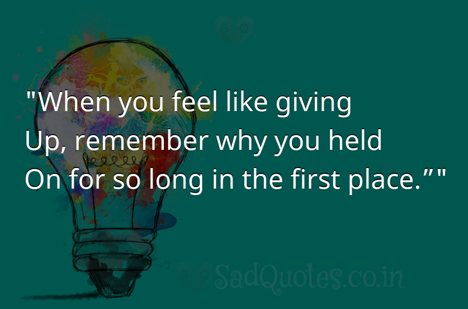 When you feel like giving - Inspirational Quotes