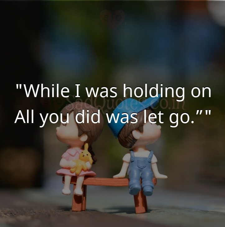 While I was holding on - Sad Love Quotes