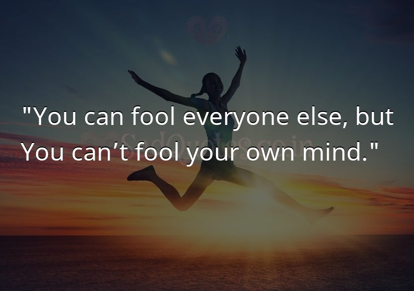 You can fool everyone else, but - Motivational Quotes