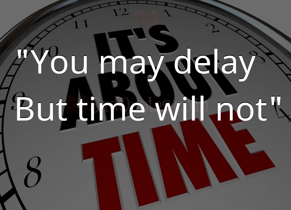 You may delay  - Time  Quotes