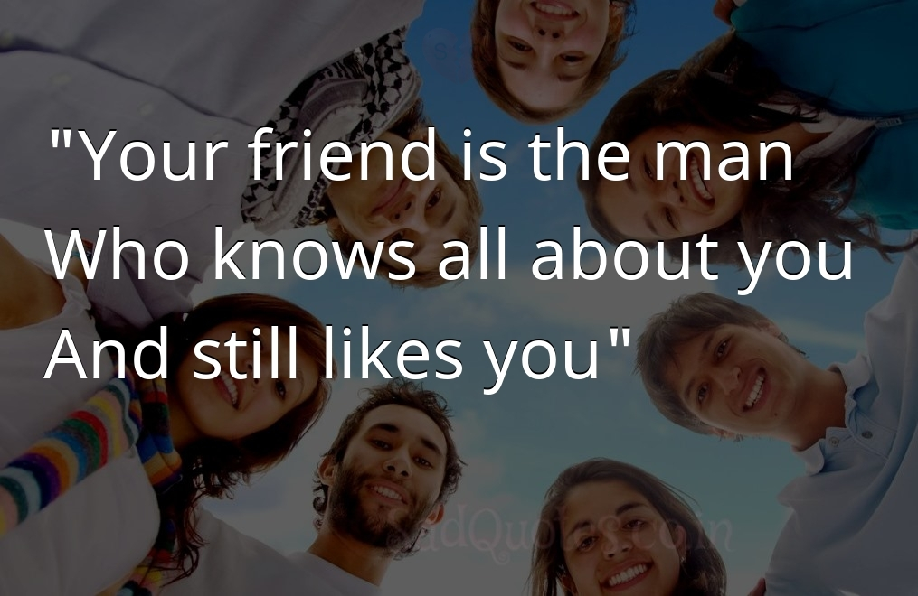 Your friend is the  - Friendship Quotes